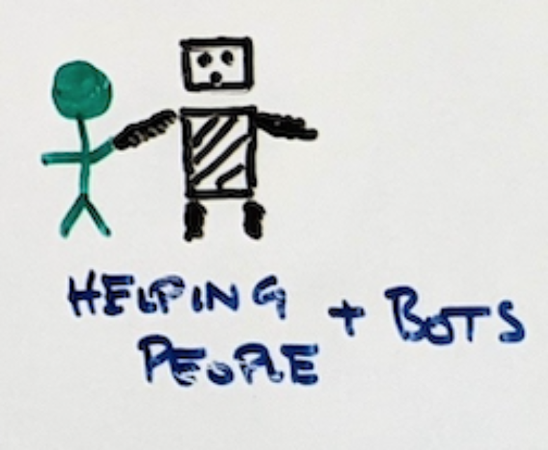 """Hand drawing of a stick figure holding the hand of a robot. """"Helping people + bots."""""""
